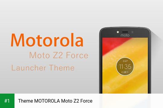 Theme MOTOROLA Moto Z2 Force app screenshot 1